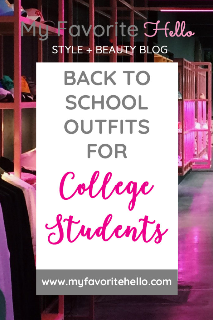 BACK TO SCHOOL OUTFITS FOR COLLEGE STUDENTS   WWW.MYFAVORITEHELLO.COM