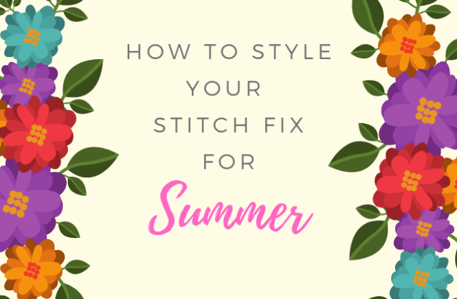 How to Style Your Stitch Fix for Summer